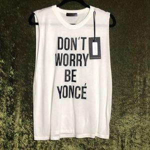 "Tops - NWT ""Don't Worry Beyoncé"" Muscle tank"